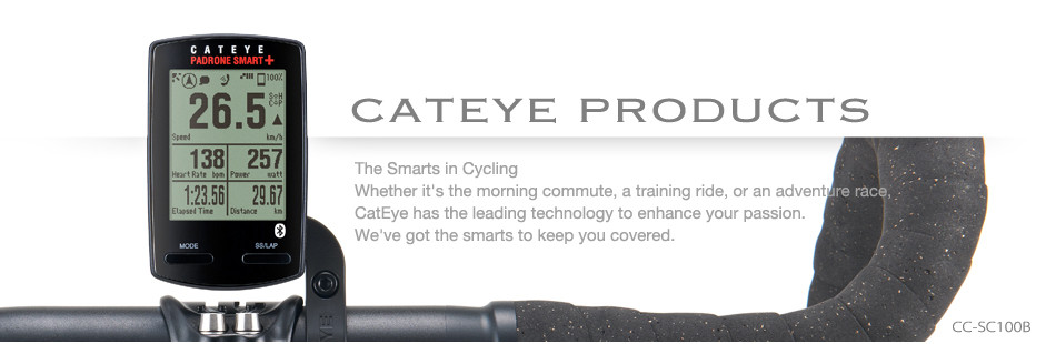PRODUCTS The Smarts in Cycling Whether it's the morning commute, a training ride, or an adventure race, CatEye has the leading technology to enhance your passion. We've got the smarts to keep you covered.